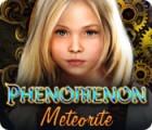 Phenomenon: Meteorito juego