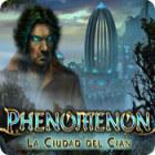 Phenomenon: La Ciudad del Cian juego