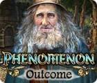 Phenomenon: Outcome juego