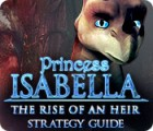 Princess Isabella: The Rise of an Heir Strategy Guide juego