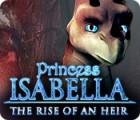 Princess Isabella: Nace una Heredera juego