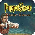 PuppetShow: Títere del Destino Edición Coleccionista juego