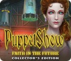 PuppetShow: Faith in the Future Collector's Edition juego