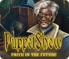 PuppetShow: Faith in the Future juego