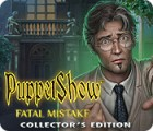 PuppetShow: Fatal Mistake Collector's Edition juego