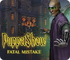 PuppetShow: Fatal Mistake juego