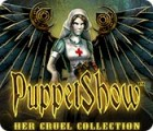 PuppetShow: Her Cruel Collection juego