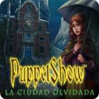 PuppetShow: La Ciudad Olvidada juego