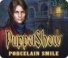 PuppetShow: Porcelain Smile juego