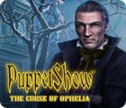 PuppetShow: The Curse of Ophelia juego