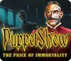 PuppetShow: The Price of Immortality Collector's Edition juego