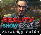 Reality Show: Fatal Shot Strategy Guide juego