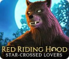 Red Riding Hood: Star-Crossed Lovers juego