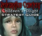 Redemption Cemetery: Children's Plight Strategy Guide juego