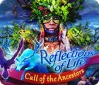 Reflections of Life: Call of the Ancestors juego