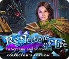 Reflections of Life: In Screams and Sorrow Collector's Edition juego