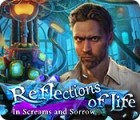 Reflections of Life: In Screams and Sorrow juego