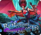 Reflections of Life: Slipping Hope juego