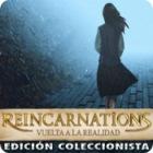 Reincarnations: Vuelta a la realidad Edición Coleccionista juego