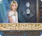Reincarnations: Back to Reality Strategy Guide juego