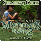 Return to Mysterious Island 2: Mina's Fate Strategy Guide juego
