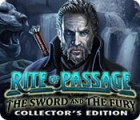 Rite of Passage: The Sword and the Fury Collector's Edition juego