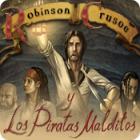 Robinson Crusoe y los Piratas Malditos juego