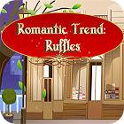 Romantic Trend Ruffles juego