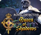 Royal Detective: Queen of Shadows juego