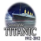 Secrets of the Titanic 1912-2012 juego