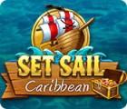 Set Sail: Caribbean juego