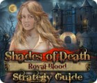 Shades of Death: Royal Blood Strategy Guide juego