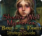 Shadow Wolf Mysteries: Bane of the Family Strategy Guide juego