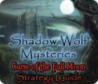 Shadow Wolf Mysteries: Curse of the Full Moon Strategy Guide juego
