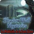 Shadow Wolf Mysteries: La Maldición de la Luna Llena juego