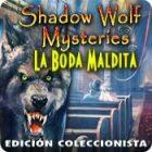 Shadow Wolf Mysteries: La Boda Maldita Edición Coleccionista juego