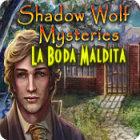 Shadow Wolf Mysteries: La Boda Maldita juego