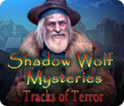 Shadow Wolf Mysteries: Tracks of Terror juego