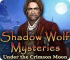 Shadow Wolf Mysteries: Under the Crimson Moon juego