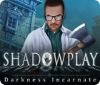 Shadowplay: Darkness Incarnate Collector's Edition juego
