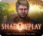 Shadowplay: The Forsaken Island juego