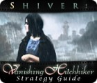 Shiver: Vanishing Hitchhiker Strategy Guide juego