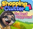 Shopping Clutter: The Best Playground juego