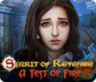 Spirit of Revenge: A Test of Fire juego