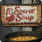 Spirit Soup: La maldición de Reinaburgo juego