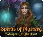 Spirits of Mystery: Whisper of the Past juego