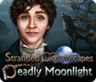 Stranded Dreamscapes: Deadly Moonlight juego