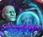 Subliminal Realms: Call of Atis juego