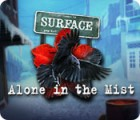 Surface: Alone in the Mist juego