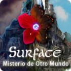 Surface: Misterio de Otro Mundo juego